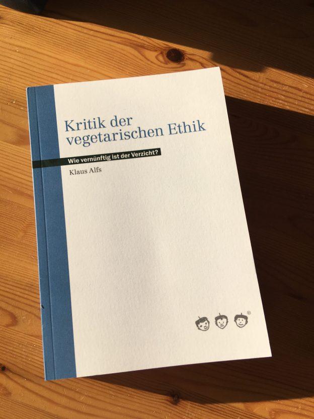 """Buchempfehlung: Klaus Alfs """"Kritik der vegetarischen Ethik"""""""