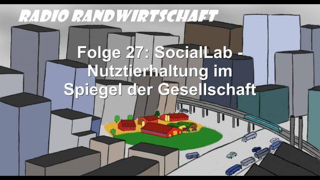 """Radio Randwirtschaft Folge 27: """"SocialLab"""" – Nutztierhaltung im Spiegel der Gesellschaft"""